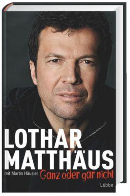 Ganz oder gar nicht, Lothar Matthäus, Martin Häusler