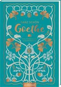 Ganz schön Goethe - Johann Wolfgang von Goethe |