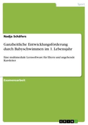 Ganzheitliche Entwicklungsförderung durch Babyschwimmen im 1. Lebensjahr, Nadja Schäfers