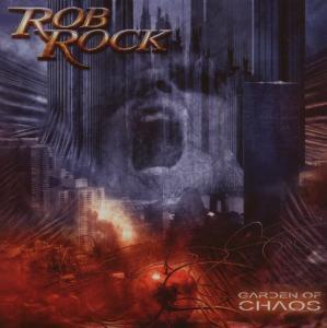 Garden Of Chaos, Rob Rock