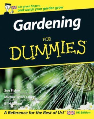 Gardening For Dummies, Sue Fisher, Michael MacCaskey, Bill Marken