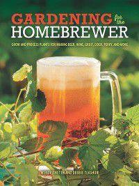 Gardening for the Homebrewer, Debbie Teashon, Wendy Tweten