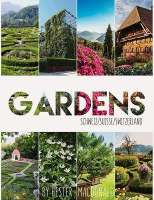 Gardens Schweiz / Suisse / Switzerland - Hester Macdonald |