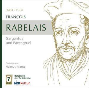 Gargantua und Pantagruel, 7 Audio-CDs + MP3-CD, Francois Rabelais
