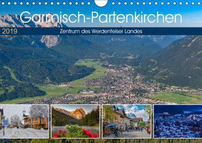 Garmisch-Partenkirchen - Zentrum des Werdenfelser Landes (Wandkalender 2019 DIN A4 quer), Dieter-M. Wilczek