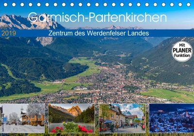 Garmisch-Partenkirchen - Zentrum des Werdenfelser Landes (Tischkalender 2019 DIN A5 quer), Dieter-M. Wilczek