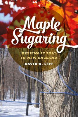 Garnet Books: Maple Sugaring, David K. Leff