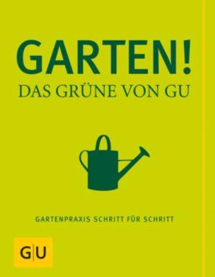 Garten! - Das Grüne von GU, Wolfgang Hensel, Renate Hudak