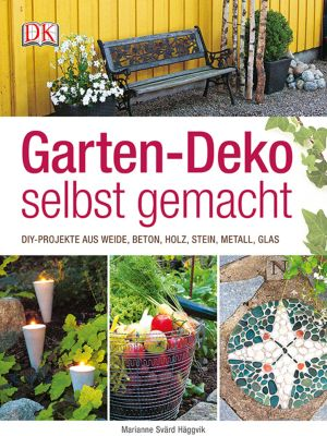 Garten-Deko selbst gemacht - Marinanne Svärd Häggvik  