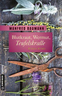 Garten-Krimis im GMEINER-Verlag: Blutkraut, Wermut, Teufelskralle, Manfred Baumann