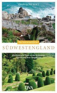 Gartenreiseführer Südwestengland - Heidi Howcroft |