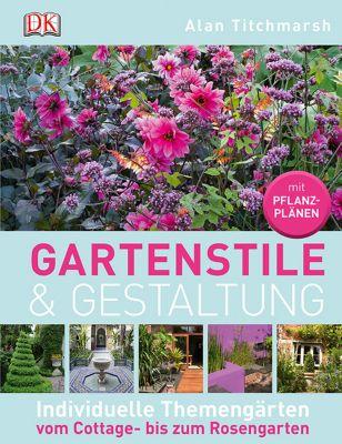 Gartenstile & Gestaltung, Alan Titchmarsh
