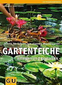 Gartenteiche buch jetzt portofrei bei bestellen for Gartenteich anlegen pdf