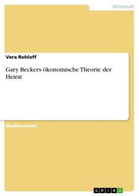 Gary Beckers ökonomische Theorie der Heirat, Vera Rohloff