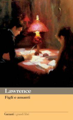 Garzanti Grandi Libri: Figli e amanti, David Herbert Lawrence