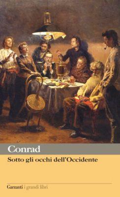 Garzanti Grandi Libri: Sotto gli occhi dell'Occidente, Joseph Conrad