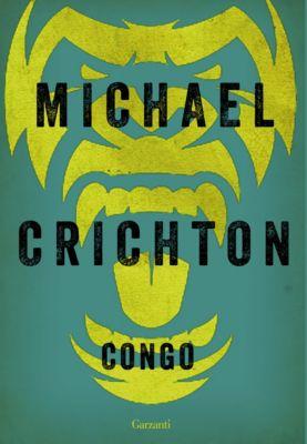 Garzanti Narratori: Congo, Michael Crichton