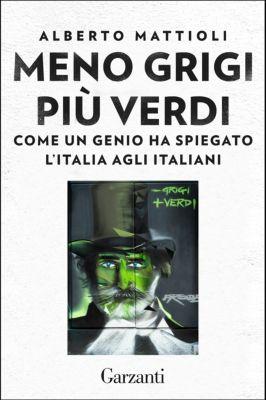 Garzanti Saggi: Meno grigi più Verdi, Alberto Mattioli