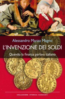 Garzanti Storia: L'invenzione dei soldi, Alessandro Marzo Magno