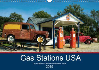 Gas Stations USA - Der Treibstoff für den Amerikanischen Traum (Wandkalender 2019 DIN A3 quer), Boris Robert