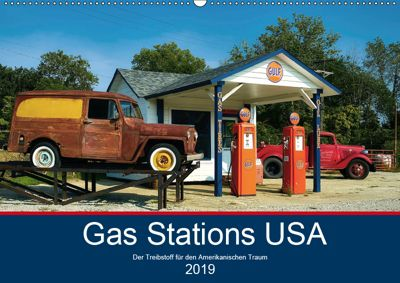 Gas Stations USA - Der Treibstoff für den Amerikanischen Traum (Wandkalender 2019 DIN A2 quer), Boris Robert