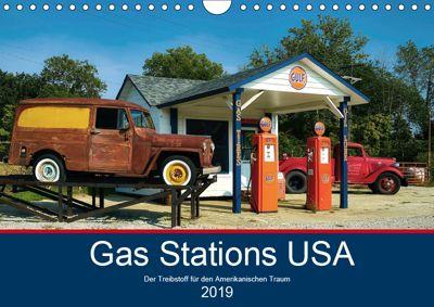 Gas Stations USA - Der Treibstoff für den Amerikanischen Traum (Wandkalender 2019 DIN A4 quer), Boris Robert