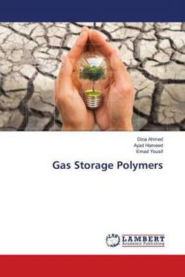 Gas Storage Polymers, Dina Ahmed, Ayad Hameed, Emad Yousif