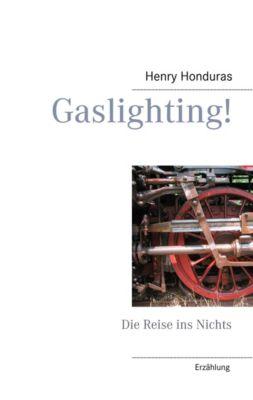 Gaslighting!, Henry Honduras