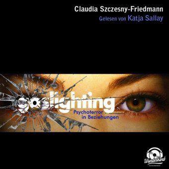 Gaslighting, MP3-CD, Claudia Szczesny-Friedmann