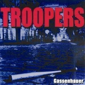 Gassenhauer, Troopers