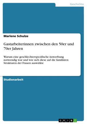 Gastarbeiterinnen zwischen den 50er und 70er Jahren, Marlene Schulze