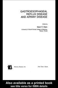 Gastroesophageal Reflux Disease and Airway Disease, Mark R. Stein