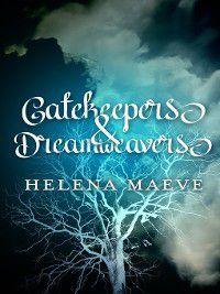 Gatekeepers and Dreamweavers, Helena Maeve