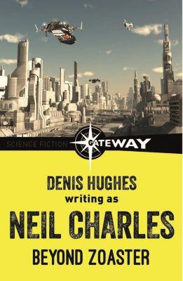 Gateway: Beyond Zoaster, Denis Hughes, Neil Charles