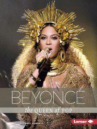 Gateway Biographies: Beyoncé, Heather E. Schwartz