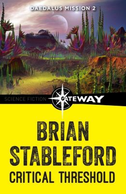 Gateway: Critical Threshold: Daedalus Mission 2, Brian Stableford