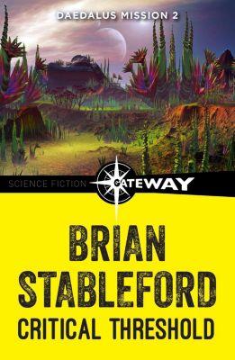 Gateway: Critical Threshold: Daedalus Mission 2, Brian Stableford
