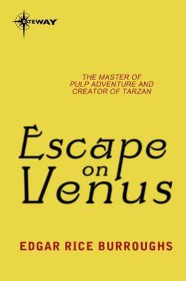 Gateway: Escape on Venus, Edgar Rice Burroughs
