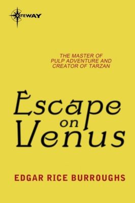 Gateway: Escape on Venus, Edgar Rice Burroughs