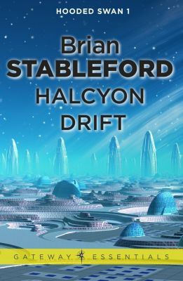 Gateway: Halcyon Drift: Hooded Swan 1, Brian Stableford