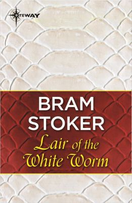 Gateway: Lair of the White Worm, Bram Stoker