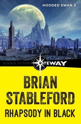 Gateway: Rhapsody in Black: Hooded Swan 2, Brian Stableford