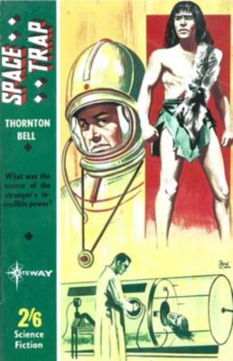 Gateway: Space Trap, Lionel Fanthorpe, Patricia Fanthorpe, Thornton Bell