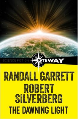 Gateway: The Dawning Light, Robert Silverberg, Randall Garrett