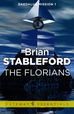 Gateway: The Florians: Daedalus Mission 1, Brian Stableford