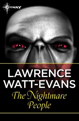 Gateway: The Nightmare People, Lawrence Watt-Evans