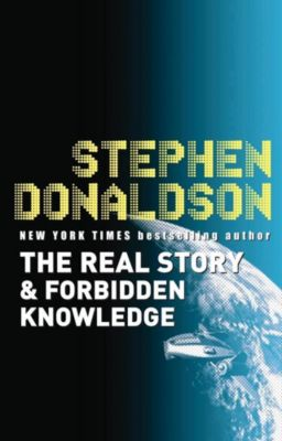 Gateway: The Real Story & Forbidden Knowledge, Stephen R. Donaldson