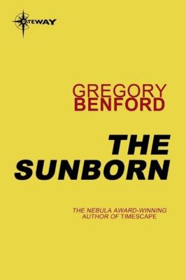 Gateway: The Sunborn, Gregory Benford