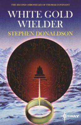 Gateway: White Gold Wielder, Stephen R. Donaldson