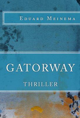 Gatorway, Eduard Meinema